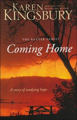 Coming Home: A Story of Undying Hope   -     By: Karen Kingsbury