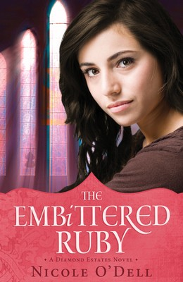 #2: The Embittered Ruby   -     By: Nicole O'Dell