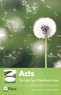 Acts: The Holy Spirit Transforms Lives  -     By: Marilyn Kunz, Catherine Schell