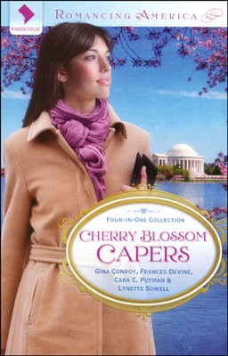 Cherry Blossom Capers: Washington DC  -     By: Cara Putman, Gina Conroy, Frances Devine, Lynette Sowell
