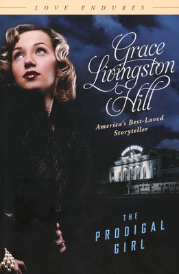 The Prodigal Girl   -     By: Grace Livingston Hill