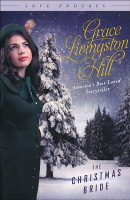 The Christmas Bride  -     By: Grace Livingston Hill