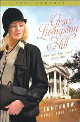 Tomorrow About This Time - Slightly Imperfect  -     By: Grace Livingston Hill