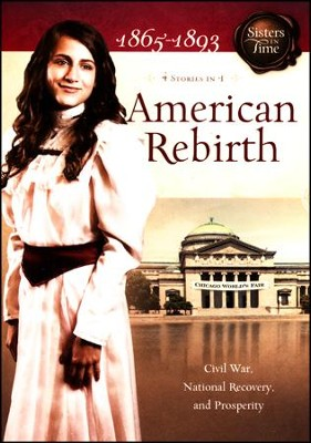 American Rebirth: Civil War, National Recovery, and Prosperity  -     By: Norma Lutz, Callie Grant, Susan Miller