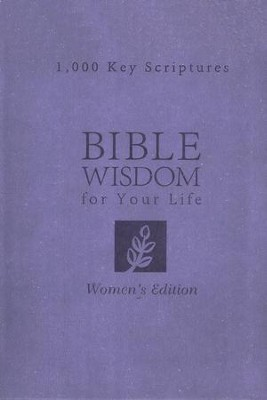 Bible Wisdom for Your Life: Women's Edition, 1,000 Key Scriptures  -     By: Donna Maltese