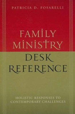 Family Ministry Desk Reference  -     By: Patricia D. Fosarelli
