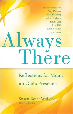 Always There: Reflections for Moms on God's Presence - eBook  -     By: Susan Besze Wallace