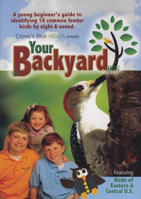 Your Backyard: A Young Beginner's Guide to Identifying Common Feeder Birds by Sight & Sound--DVD  -