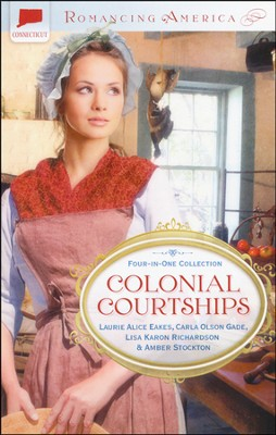 Colonial Courtships: Connecticut  -     By: Laurie Eakes, Carla Gade, Lisa Richardson, Amber Stockton