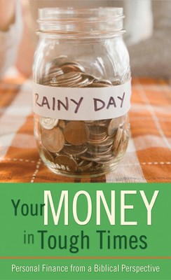 Your Money in Tough Times: Personal Finance from a Biblical Perspective  -     By: Mahlon Hetrick