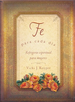 Fe Para Cada Día  (Everyday Faith)  -     Edited By: Snapdragon Editorial Group     By: Rebecca Currington