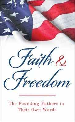 Faith & Freedom: The Founding Fathers in Their Own Words - Slightly Imperfect  -     By: Robert Gingrich