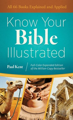 Know Your Bible Illustrated: Full-Color Expanded Edition of the Million-Copy Bestseller  -     By: Paul Kent