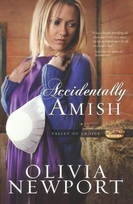Accidentally Amish, Valley of Choice Series #1   -     By: Olivia Newport