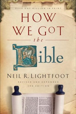 How We Got the Bible - eBook  -     By: Neil R. Lightfoot