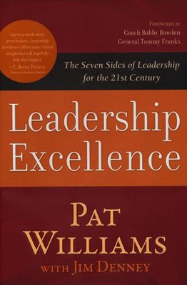 Leadership Excellence: The Seven Sides of Leadership for the 21st Century  -     By: Pat Williams, Jim Denney