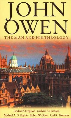 John Owen: The Man and His Theology  -     By: Sinclair B. Ferguson