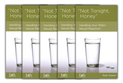 Not Tonight Honey: Handling Your Wife's Sexual Rejection, 5-pack  -     By: Rob Green