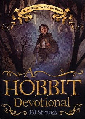 A Hobbit Devotional: Bilbo Baggins and the Bible  -     By: Ed Strauss