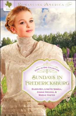 Sundays in Fredericksburg (Texas)   -     By: Lynette Sowell, Eileen Key, Connie Stevens