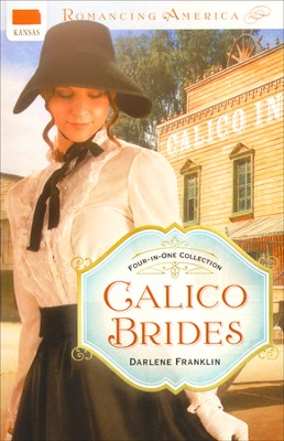 Calico Brides (Kansas)   -     By: Darlene Franklin