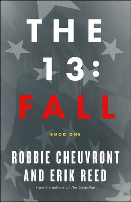 Fall, The 13 Series #1   -     By: Robbie Cheuvront, Erik Reed, Shawn Allen