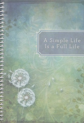 A Simple Life Is a Full Life  -