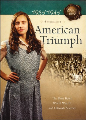 American Triumph: The Dust Bowl, World War II, and Ultimate Victory  -     By: Susan Martins Miller, Norma Jean Lutz, Bonnie Hinman