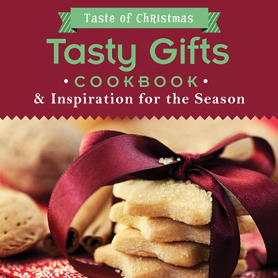 Tasty Gifts Cookbook & Inspiration for the Season   -