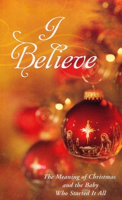 I Believe: The Meaning of Christmas and the Baby Who Started It All  -     By: JoAnne Simmons