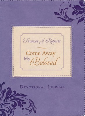 Come Away My Beloved Devotional Journal  -     By: Frances J. Roberts