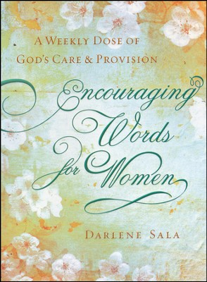 Encouraging Words for Women: A Weekly Dose of God's Care and Provision  -     By: Darlene Sala