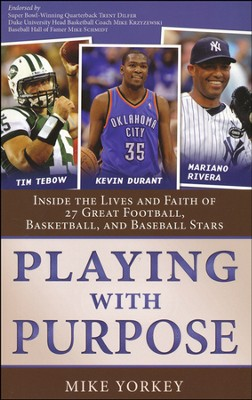 Playing With Purpose Collection: Inside the Lives and Faith of Today's Biggest Football, Basketball, and Baseball Stars  -     By: Mike Yorkey