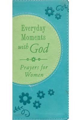 Everyday Moments with God: Prayers for Women  -     By: Valorie Quesenberry