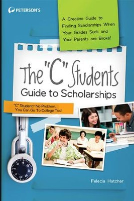 The C Students Guide to Scholarships - eBook  -     By: Peterson's