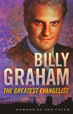 Billy Graham: The Greatest Evangelist  -     By: Sam Wellman