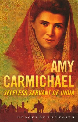 Amy Carmichael: Selfless Servant of India  -     By: Sam Wellman
