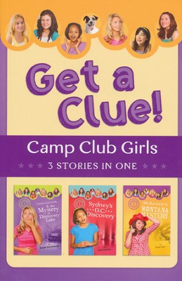 Camp Club Girls Get a Clue!: 3 Stories in 1  -     By: Renae Brumbaugh, Jean Fischer, Shari Barr
