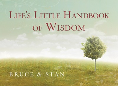 Life's Little Handbook of Wisdom  -     By: Bruce Bickel, Stan Jantz