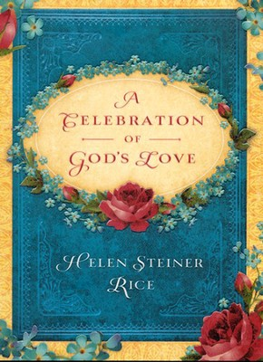 A Celebration of God's Love  -     By: Helen Steiner Rice