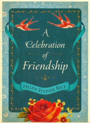 Celebration of Friendship  -     By: Helen Steiner Rice