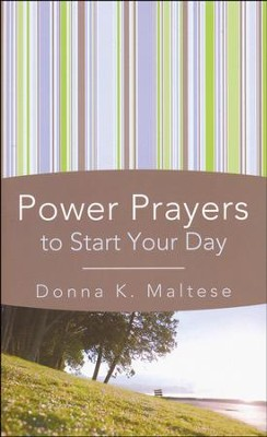 Power Prayers to Start Your Day  -     By: Donna Maltese