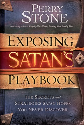 Exposing Satan's Playbook: The secrets and strategies Satan hopes you never discover - eBook  -     By: Perry Stone