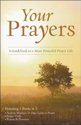 Your Prayers: A Guidebook to a More Powerful Prayer Life  -     By: Tracy Sumner, Andrew Murray, Toni Sortor