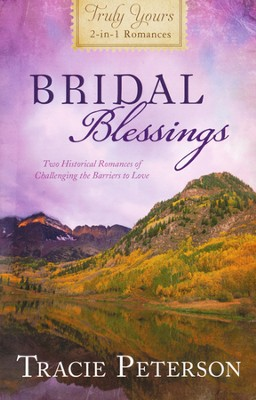 Bridal Blessings: Truly Yours 2-in-1 Romances  -     By: Tracie Peterson