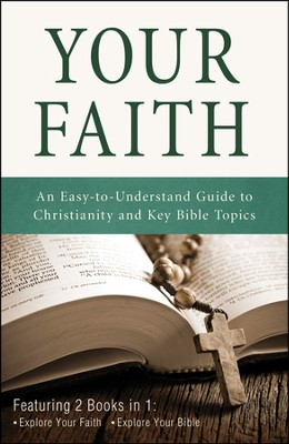 Your Faith: An Easy-to-Understand Guide to Christianity and Key Bible Topics  -     By: Ed Strauss