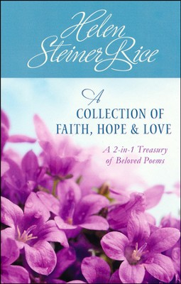 Helen Steiner Rice: A Collection of Faith, Hope, and Love  -     By: Helen Steiner Rice