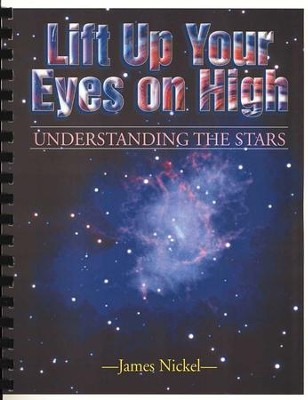 Lift Up Your Eyes on High: Understanding the Stars, Grades 9-12   -     By: James Nickel