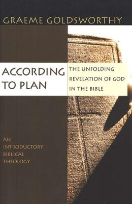According to Plan: The Unfolding Revelation of God in the Bible  -     By: Graeme Goldsworthy