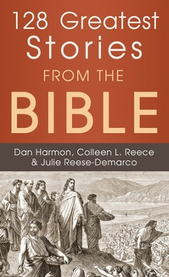 128 Greatest Stories from the Bible   -     By: Daniel Elton Harmon, Colleen Reece, Julie Reece-Demarco